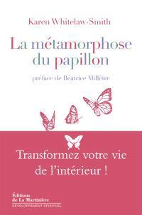 La métamorphose du papillon : transformez votre vie de l'intérieur !