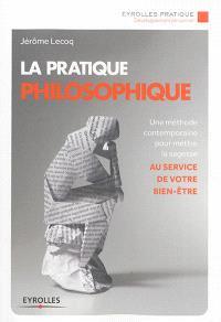 La pratique philosophique : une méthode contemporaine pour mettre la sagesse au service de votre bien-être