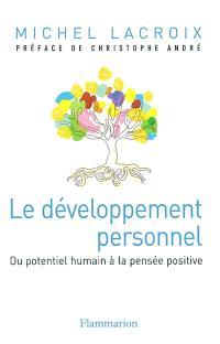 Le développement personnel : du potentiel humain à la pensée positive
