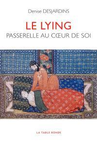 Le lying : passerelle au coeur de soi