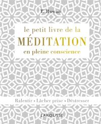 Le petit livre de la méditation en pleine conscience