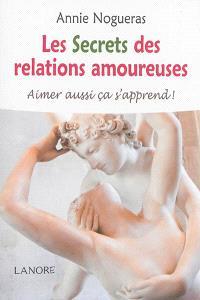 Les secrets des relations amoureuses : aimer aussi ça s'apprend !