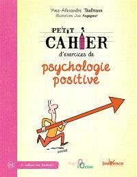 Petit cahier d'exercices de psychologie positive
