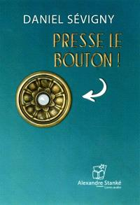 Presse le bouton