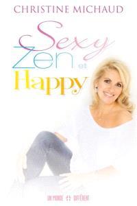 Sexy, zen et happy  : pour être bien dans son corps, en paix dans son esprit