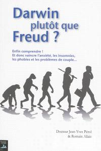 Darwin plutôt que Freud ?