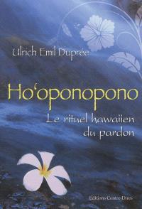 Ho'oponopono : le rituel hawaiien du pardon