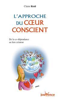 L'approche du coeur conscient : de la co-dépendance au lien créateur