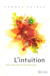 L'intuition  : une voix qui ne trompe pas
