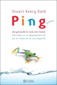 Ping  : une grenouille en route vers l'océan : une fable sur le dépassement de soi et l'atteinte de ses objectifs