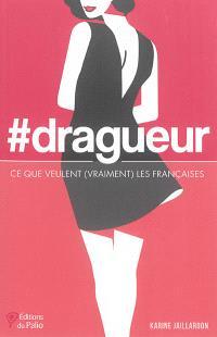 #dragueur : ce que veulent (vraiment) les Françaises