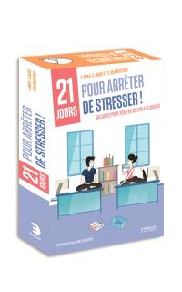 21 jours pour arrêter de stresser ! : 84 cartes pour jouer en solo ou à plusieurs