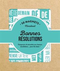 50 magnets bonnes résolutions : composez et aimantez vos bonnes résolutions... pour les tenir !