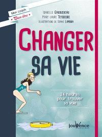 Changer sa vie : 24 heures pour trouver sa voie