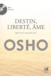 Destin, liberté, âme : quel est le sens de la vie ?