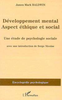 Développement mental : aspect éthique et social : une étude de psychologie sociale (1897)