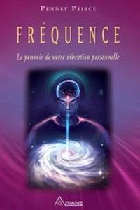 Fréquence  : le pouvoir de votre vibration personnelle