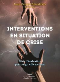 Interventions en situation de crise  : tests d'évaluation pour réagir efficacement