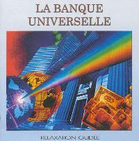 La banque universelle : relaxation guidée