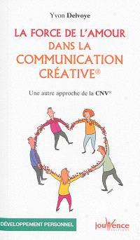 La force de l'amour dans la communication créative : une autre approche de la CNV
