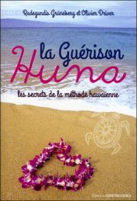 La guérison Huna : les secrets de la méthode hawaïenne