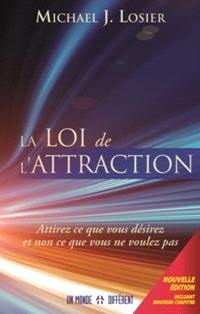 La loi de l'attraction  : attirez ce que vous désirez et non ce que vous ne voulez pas