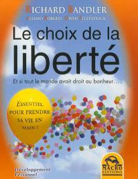 Le choix de la liberté : et si tout le monde avait droit au bonheur...
