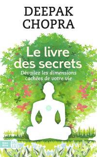 Le livre des secrets : dévoilez les dimensions cachées de votre vie