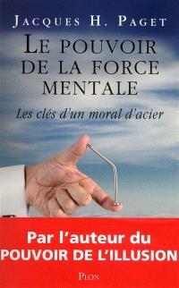 Le pouvoir de la force mentale : les clés d'un moral d'acier