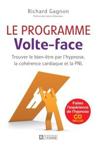 Le programme Volte-face  : trouver le bien-être par l'hypnose, la cohérence cardiaque et la PNL