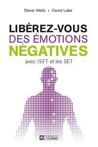 Libérez-vous des émotions négatives par l'EFT et les SET