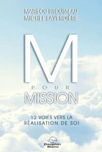 M pour Mission  : 12 voies vers la réalisation de soi
