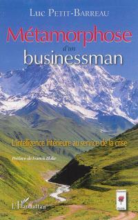 Métamorphose d'un businessman : l'intelligence intérieure au service de la crise