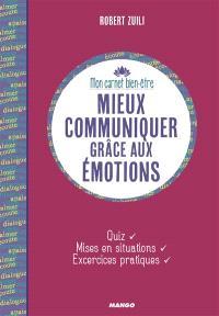 Mieux communiquer grâce aux émotions : quiz, mises en situation, exercices pratiques
