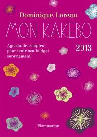Mon kakebo 2013 : agenda de comptes pour tenir son budget sereinement