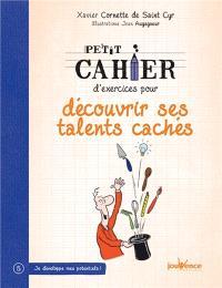 Petit cahier d'exercices pour découvrir ses talents cachés