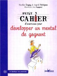 Petit cahier d'exercices pour développer un mental de gagnant