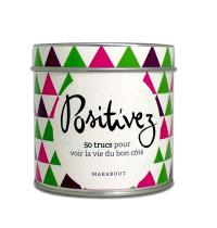 Positivez : 50 trucs pour voir la vie du bon côté