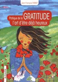 Pratique de la gratitude : l'art d'être déjà heureux