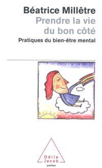 Prendre la vie du bon côté : pratiques du bien-être mental