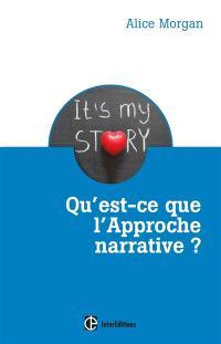 Qu'est-ce que l'approche narrative ? : une brève introduction pour tous