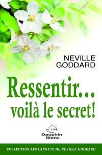 Ressentir... voilà le secret!