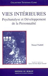 Vies intérieures : psychanalyse et développement de la personnalité