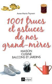1.001 trucs et astuces de nos grands-mères : maison, cuisine, balcons et jardins