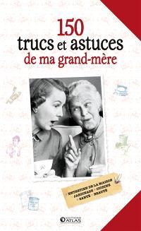 150 trucs et astuces de ma grand-mère