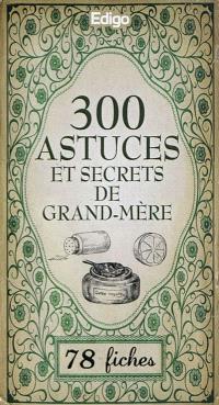 300 astuces et secrets de grand-mère : 78 fiches