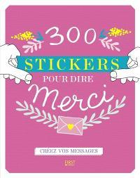 300 stickers pour dire merci : créez vos messages