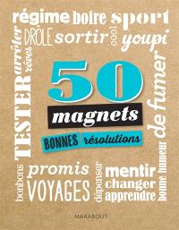 50 magnets : bonnes résolutions