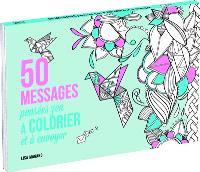 50 messages : pensées zen à colorier et à envoyer