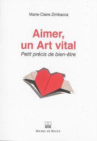 Aimer, un art vital : petit précis de bien-être